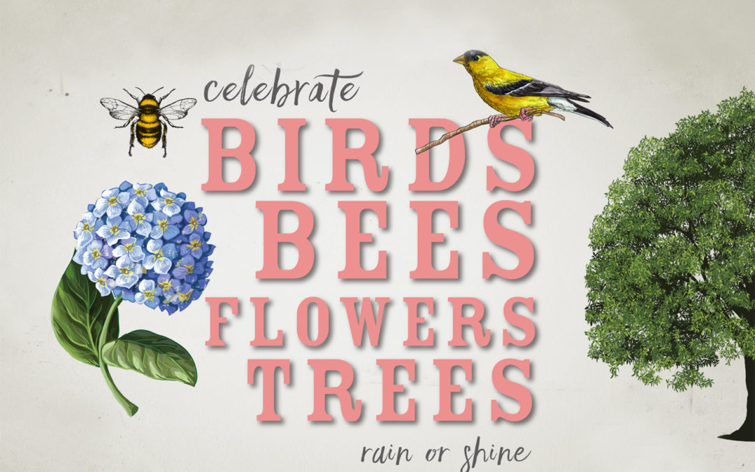 Our Annual Garden Party: Birds, Bees Flowers, Trees